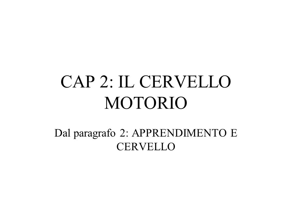 CAP 2: IL CERVELLO MOTORIO