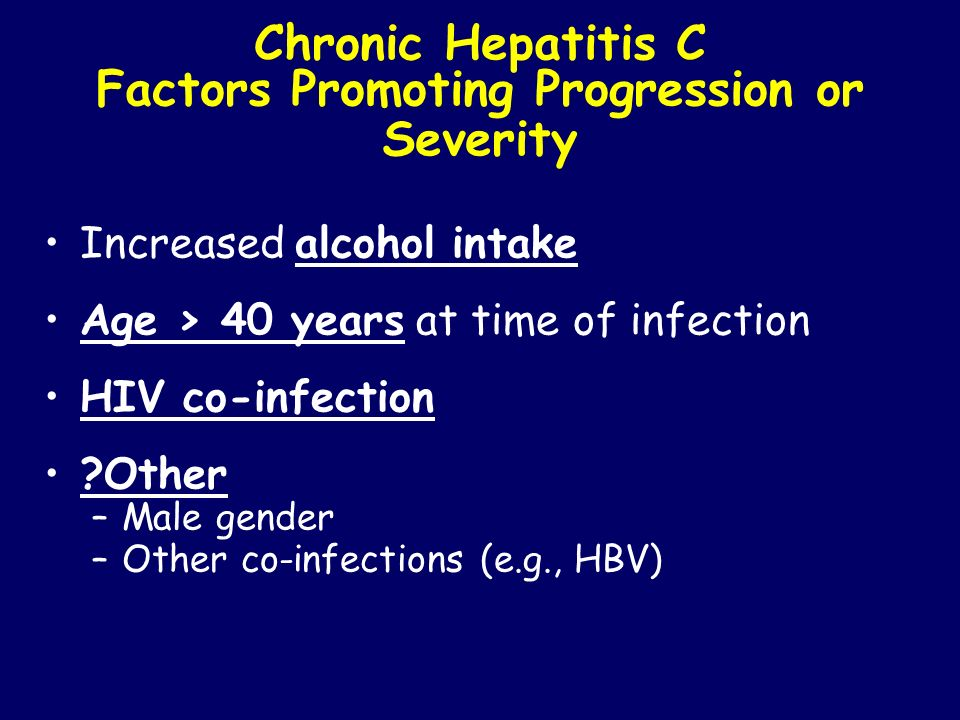 Chronic Hepatitis C Factors Promoting Progression or Severity