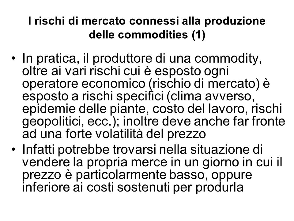 I rischi di mercato connessi alla produzione delle commodities (1)