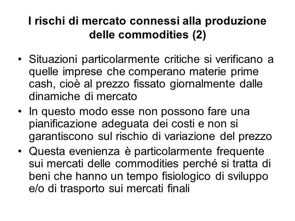 I rischi di mercato connessi alla produzione delle commodities (2)