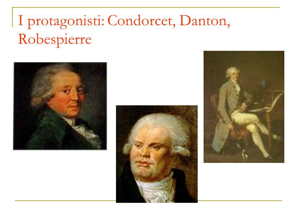 I protagonisti: Condorcet, Danton, Robespierre