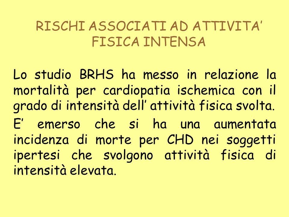 RISCHI ASSOCIATI AD ATTIVITA' FISICA INTENSA
