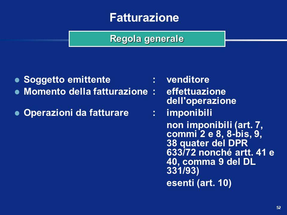 Fatturazione Regola generale Soggetto emittente : venditore