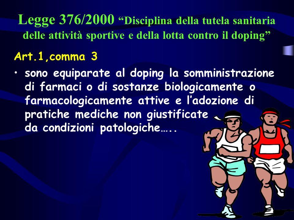 Legge 376/2000 Disciplina della tutela sanitaria delle attività sportive e della lotta contro il doping