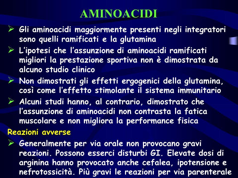 AMINOACIDI Gli aminoacidi maggiormente presenti negli integratori sono quelli ramificati e la glutamina.
