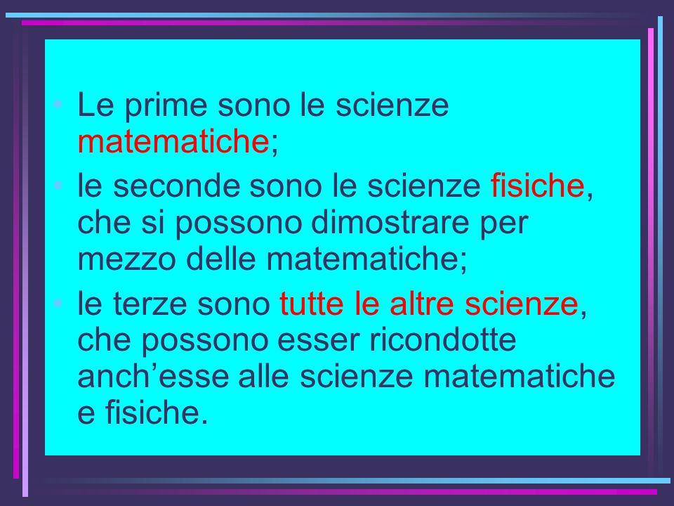 Le prime sono le scienze matematiche;
