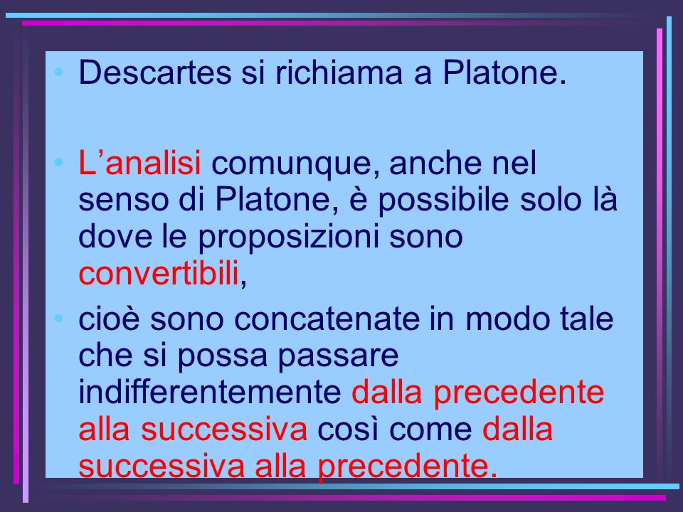 Descartes si richiama a Platone.