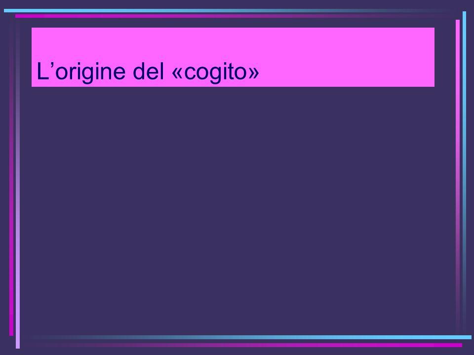 L'origine del «cogito»