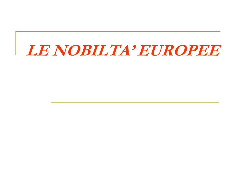 LE NOBILTA' EUROPEE