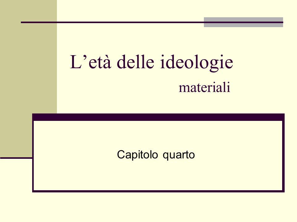 L'età delle ideologie materiali