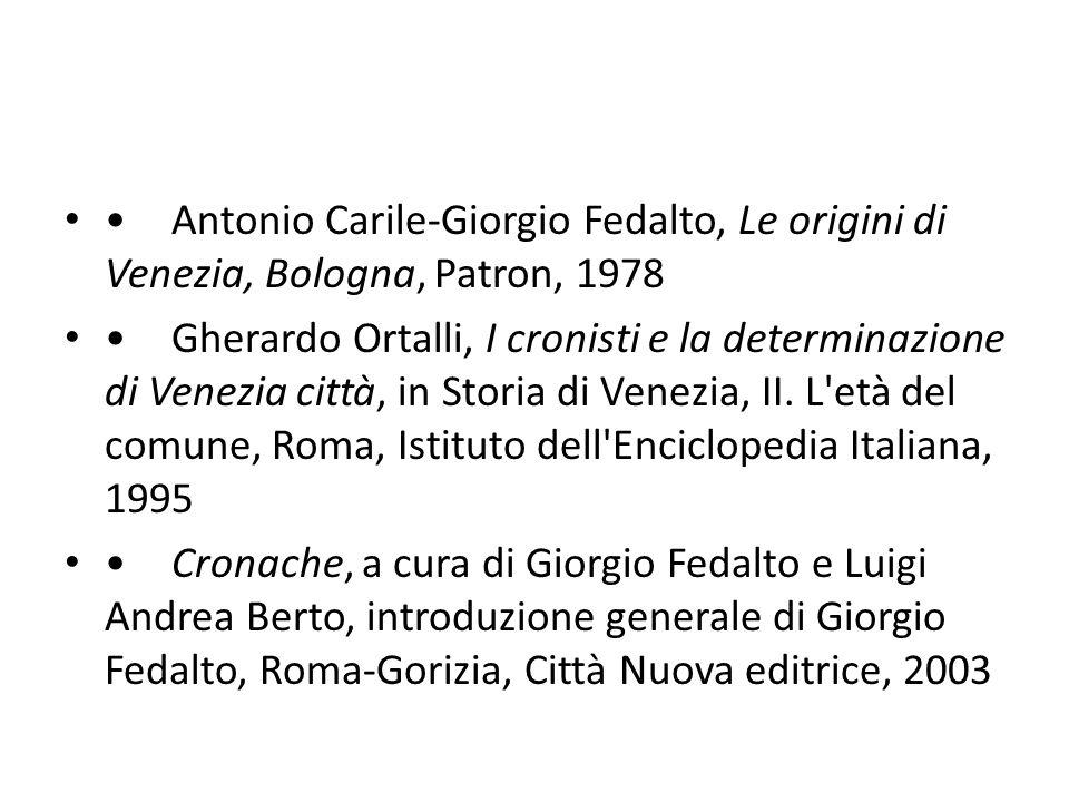• Antonio Carile-Giorgio Fedalto, Le origini di Venezia, Bologna, Patron, 1978