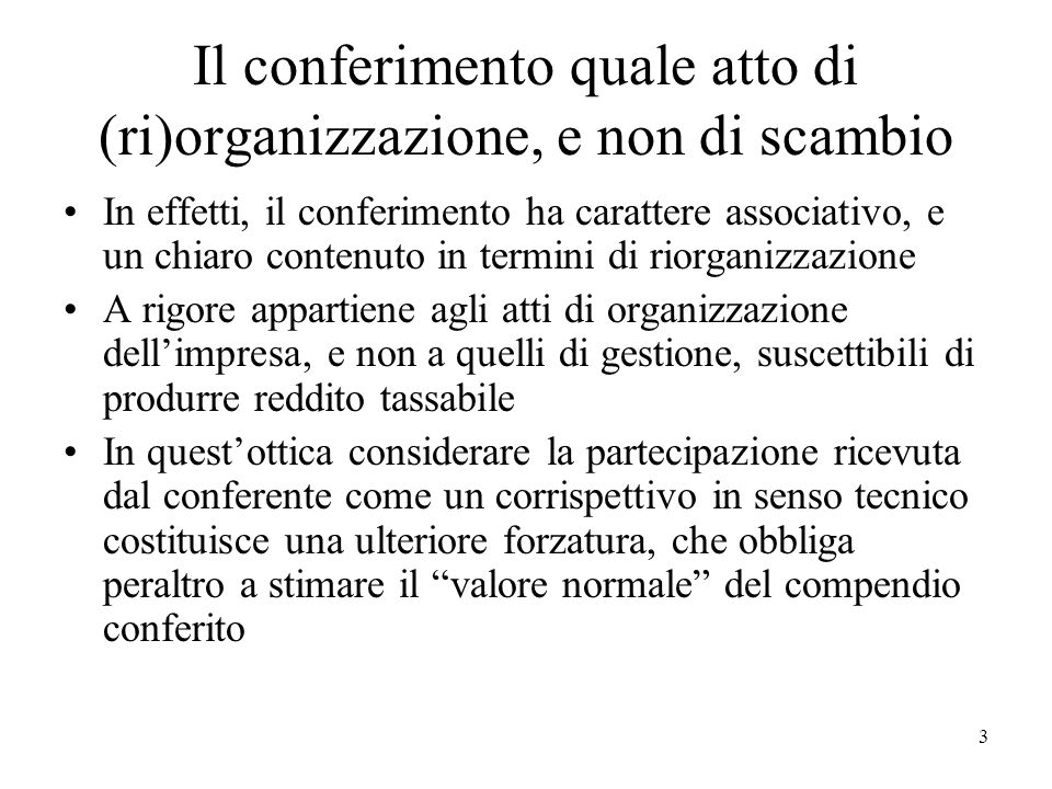 Il conferimento quale atto di (ri)organizzazione, e non di scambio