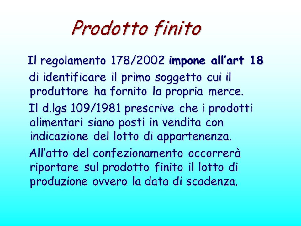 Prodotto finito Il regolamento 178/2002 impone all'art 18