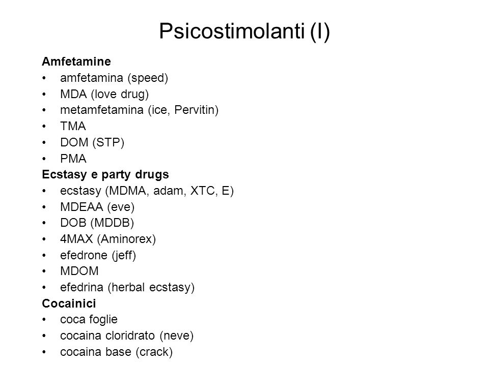 Psicostimolanti (I) Amfetamine amfetamina (speed) MDA (love drug)