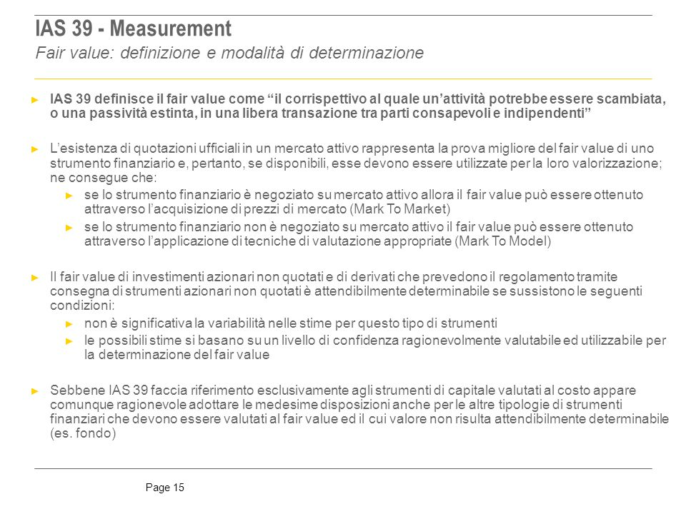 IAS 39 - Measurement Fair value: definizione e modalità di determinazione.