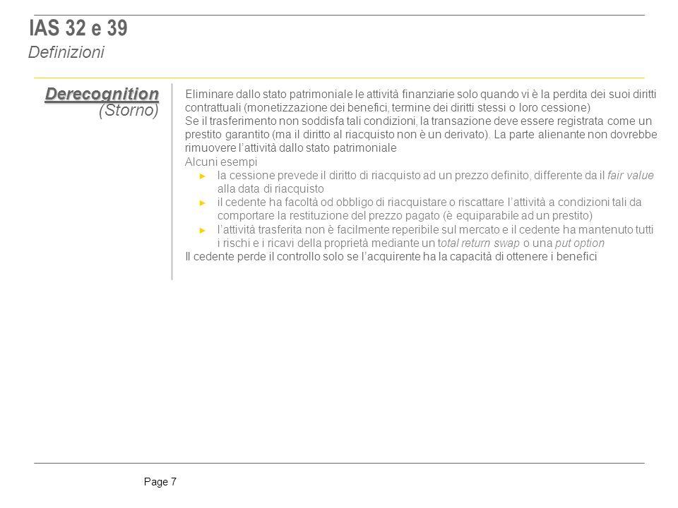 IAS 32 e 39 Definizioni Derecognition (Storno)
