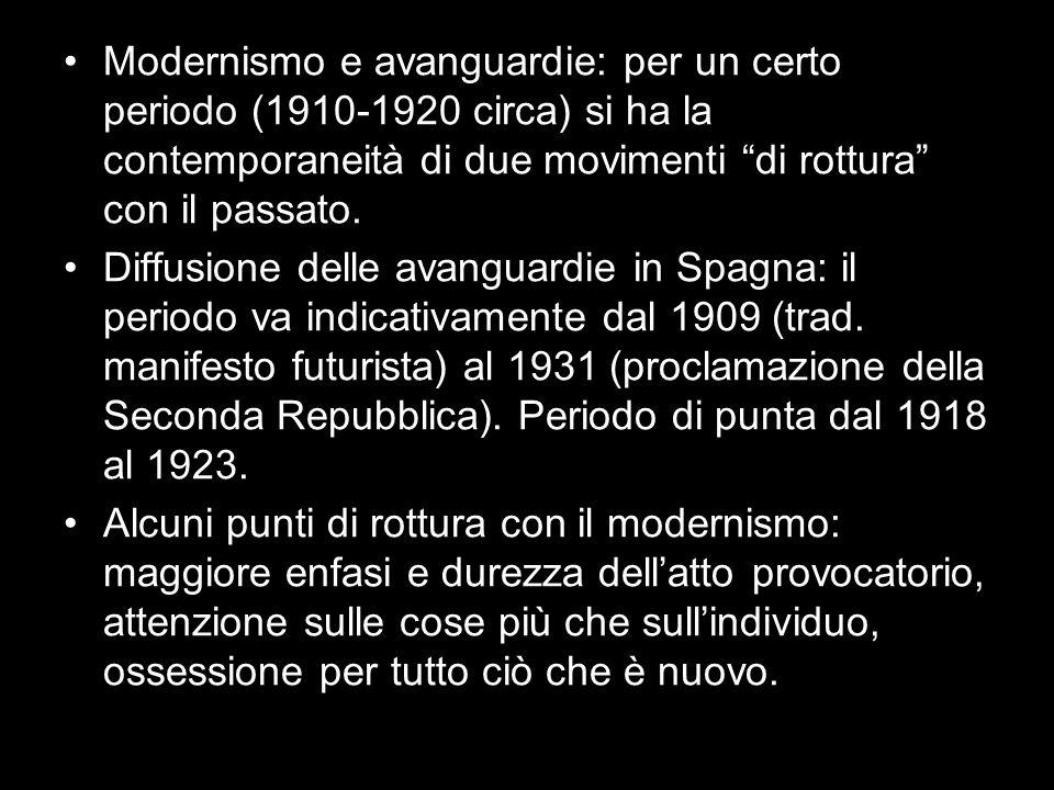 Modernismo e avanguardie: per un certo periodo (1910-1920 circa) si ha la contemporaneità di due movimenti di rottura con il passato.