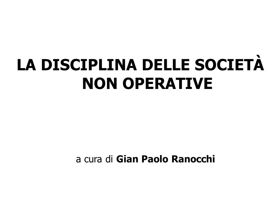 LA DISCIPLINA DELLE SOCIETÀ NON OPERATIVE