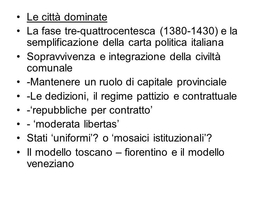 Le città dominate La fase tre-quattrocentesca (1380-1430) e la semplificazione della carta politica italiana.
