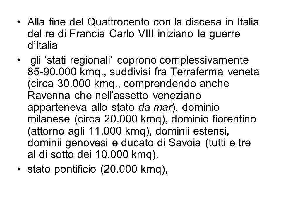 Alla fine del Quattrocento con la discesa in Italia del re di Francia Carlo VIII iniziano le guerre d'Italia