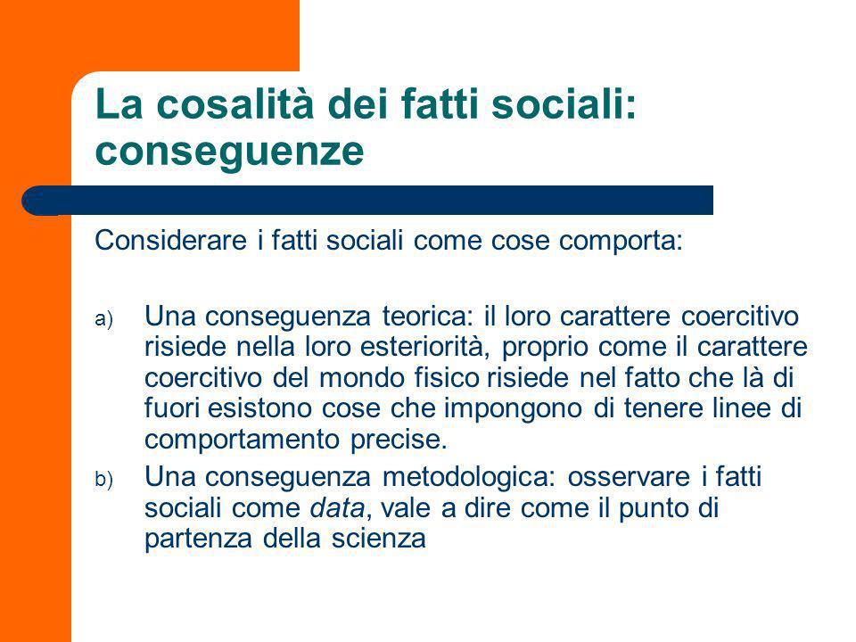 La cosalità dei fatti sociali: conseguenze
