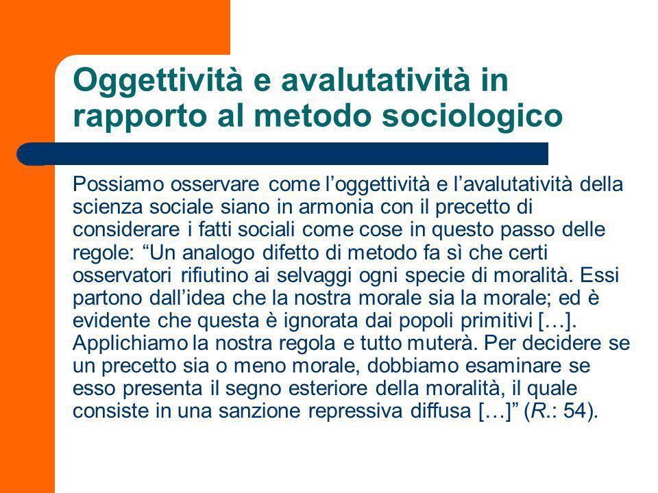 Oggettività e avalutatività in rapporto al metodo sociologico