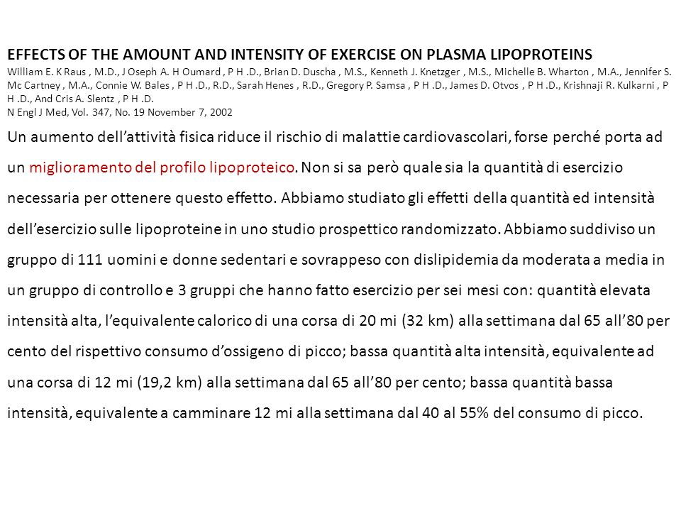 EFFECTS OF THE AMOUNT AND INTENSITY OF EXERCISE ON PLASMA LIPOPROTEINS