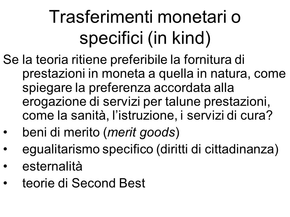 Trasferimenti monetari o specifici (in kind)