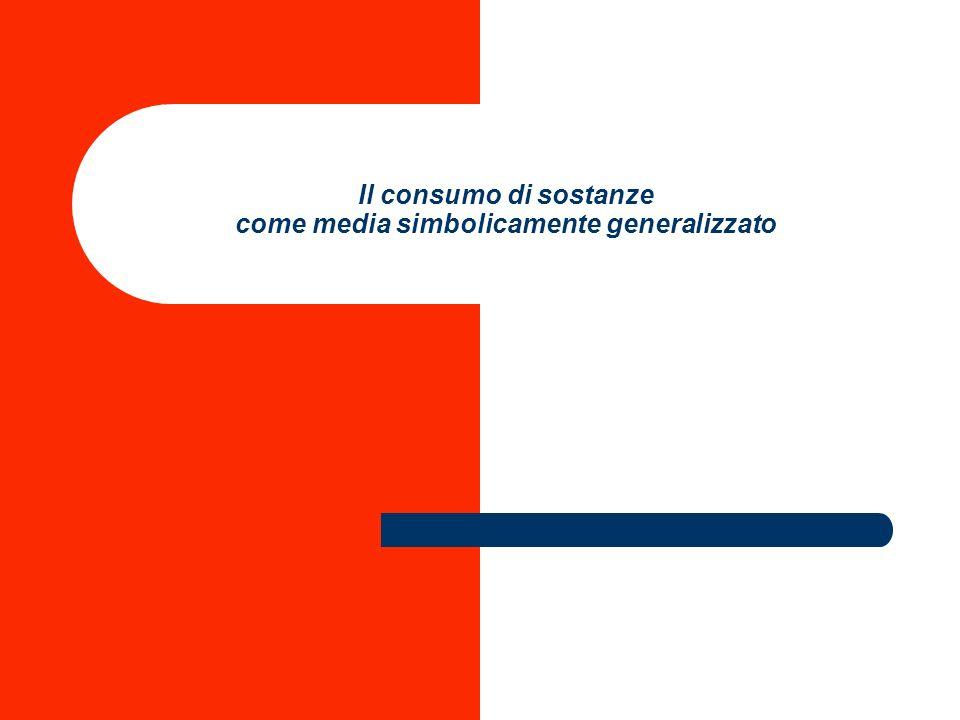 Il consumo di sostanze come media simbolicamente generalizzato