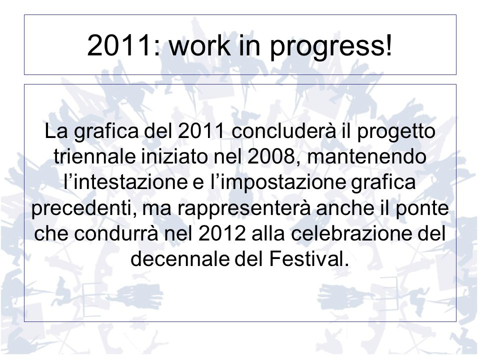 2011: work in progress!