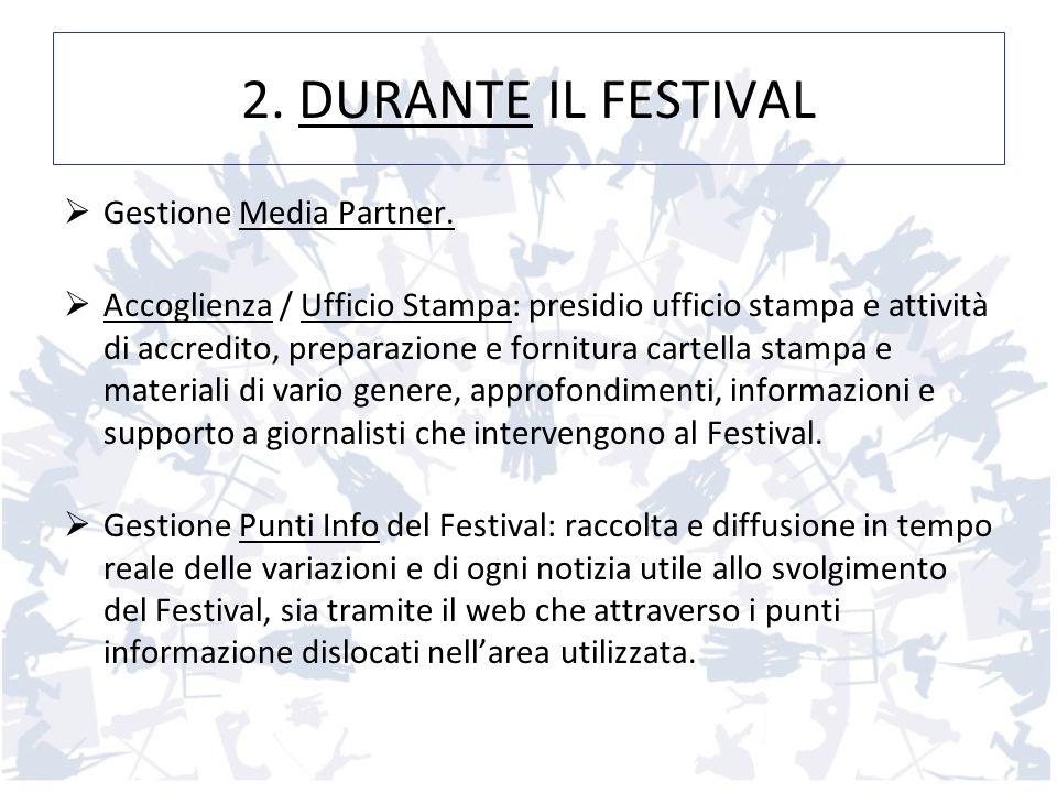 2. DURANTE IL FESTIVAL Gestione Media Partner.