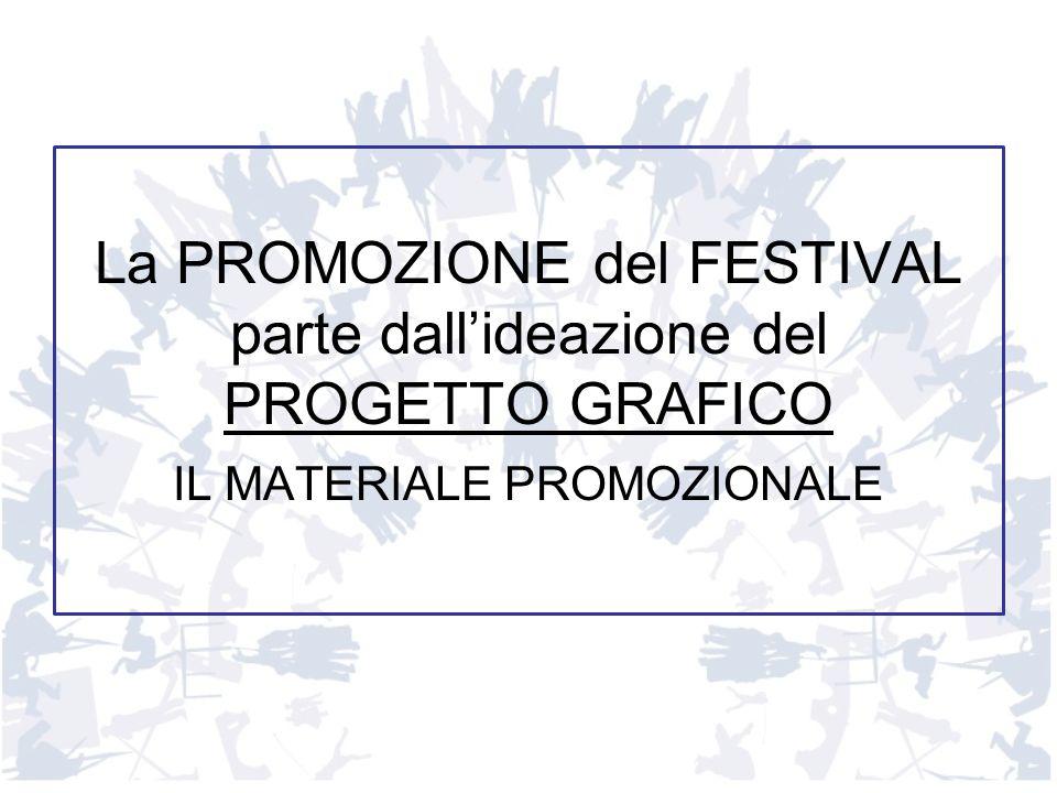 La PROMOZIONE del FESTIVAL parte dall'ideazione del PROGETTO GRAFICO