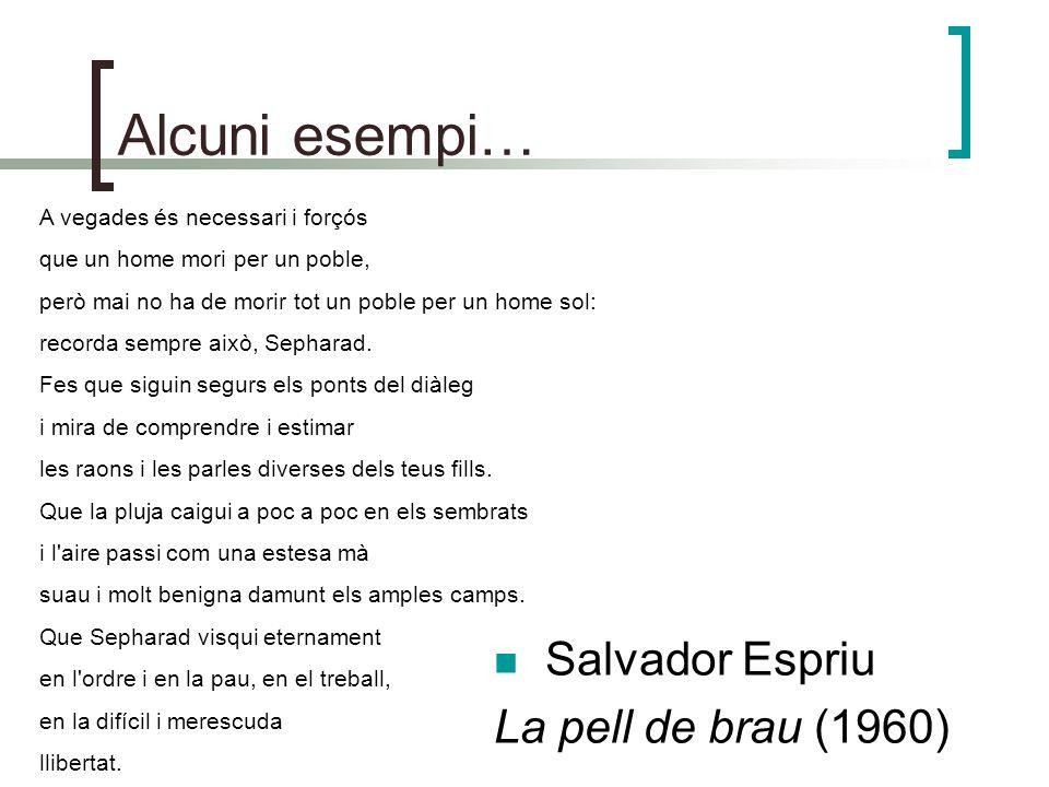 Alcuni esempi… Salvador Espriu La pell de brau (1960)