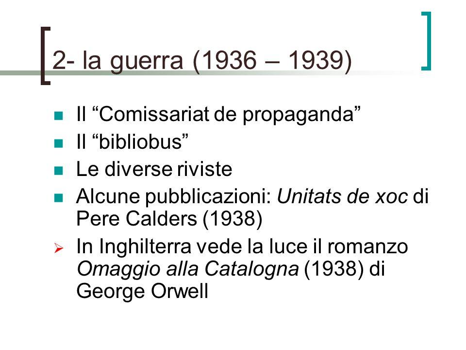 2- la guerra (1936 – 1939) Il Comissariat de propaganda