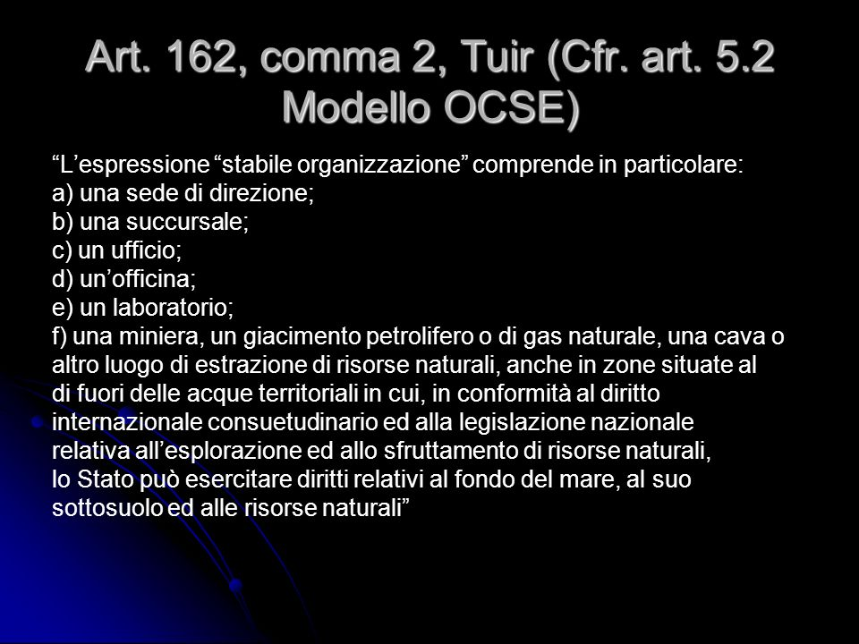Art. 162, comma 2, Tuir (Cfr. art. 5.2 Modello OCSE)