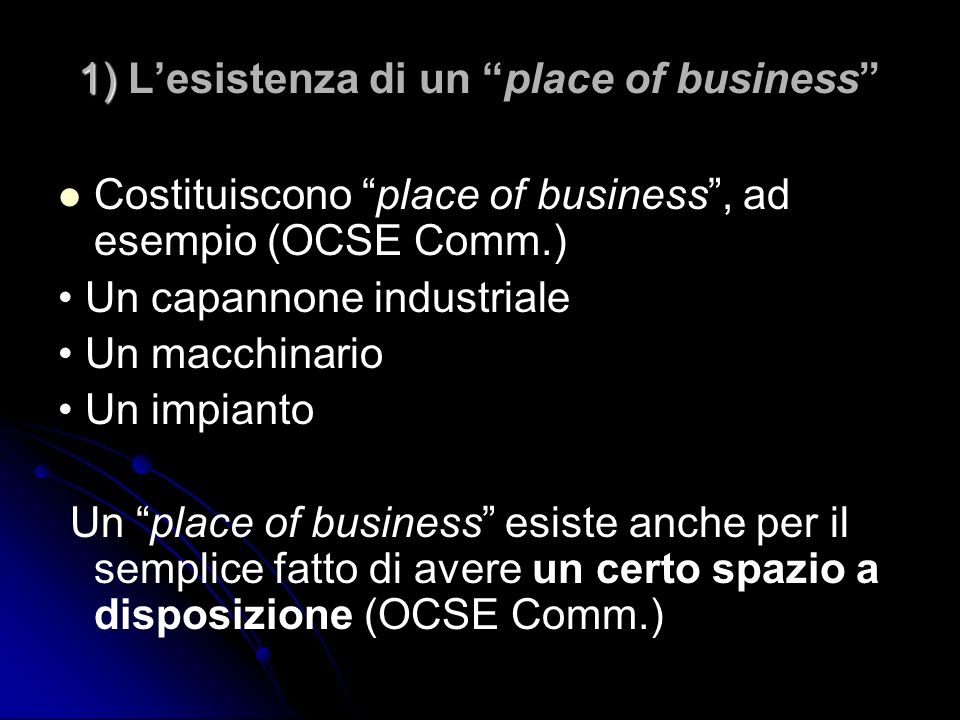 1) L'esistenza di un place of business