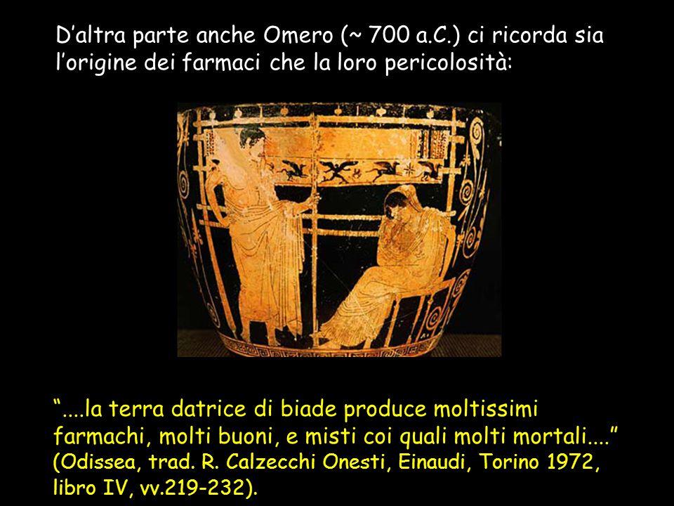 D'altra parte anche Omero (~ 700 a. C