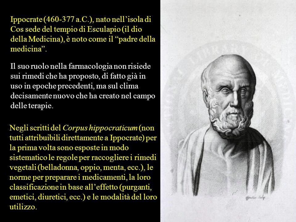Ippocrate (460-377 a.C.), nato nell'isola di Cos sede del tempio di Esculapio (il dio della Medicina), è noto come il padre della medicina .