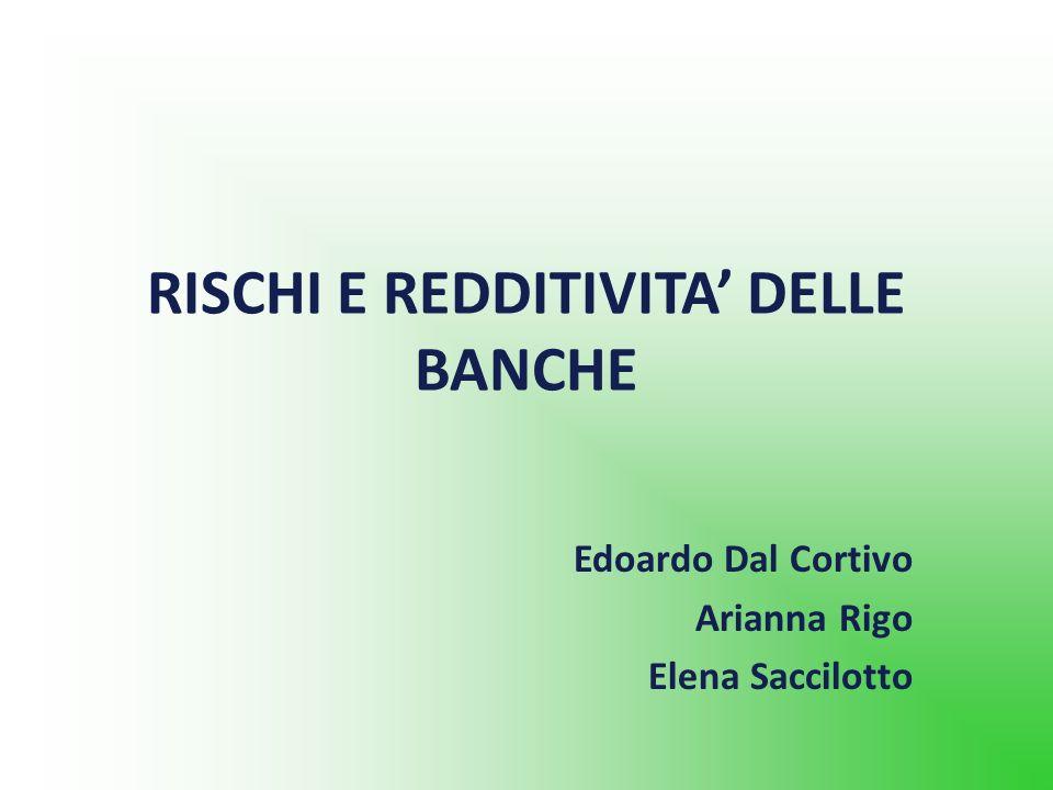 RISCHI E REDDITIVITA' DELLE BANCHE