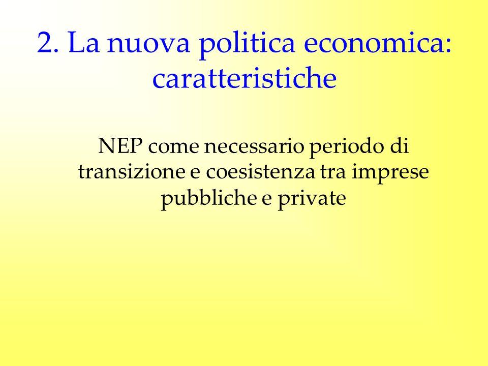 2. La nuova politica economica: caratteristiche