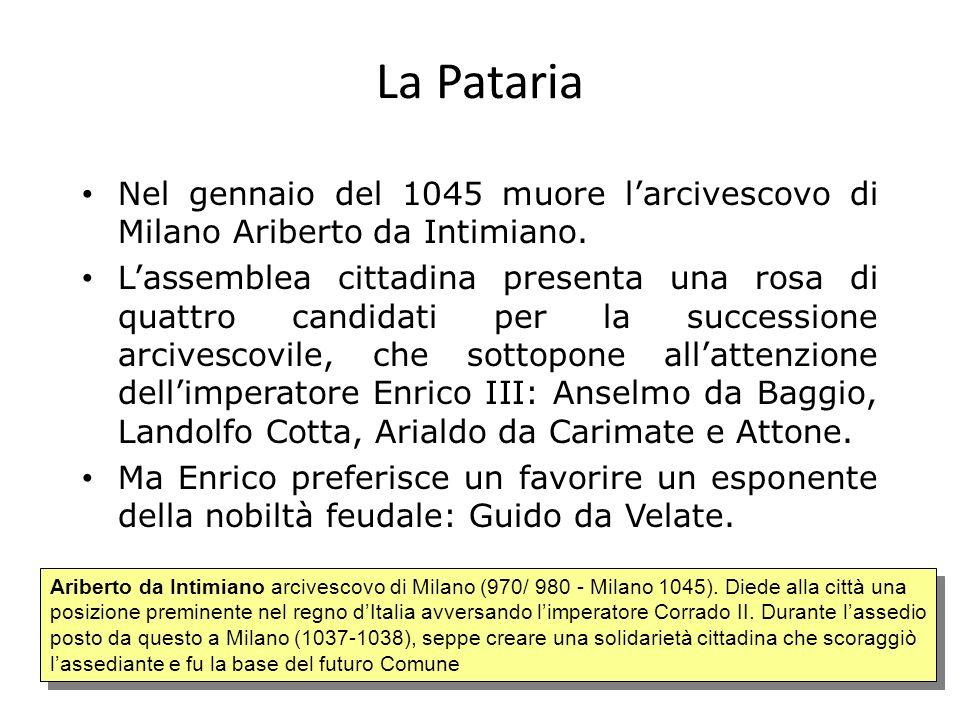 La Pataria Nel gennaio del 1045 muore l'arcivescovo di Milano Ariberto da Intimiano.
