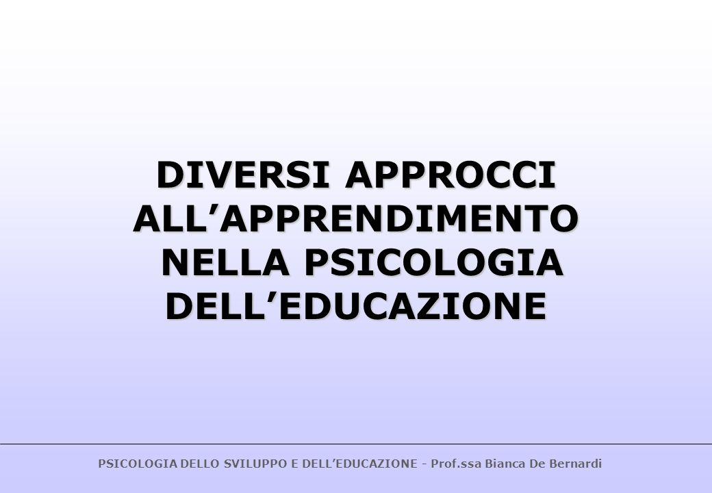 DIVERSI APPROCCI ALL'APPRENDIMENTO NELLA PSICOLOGIA DELL'EDUCAZIONE