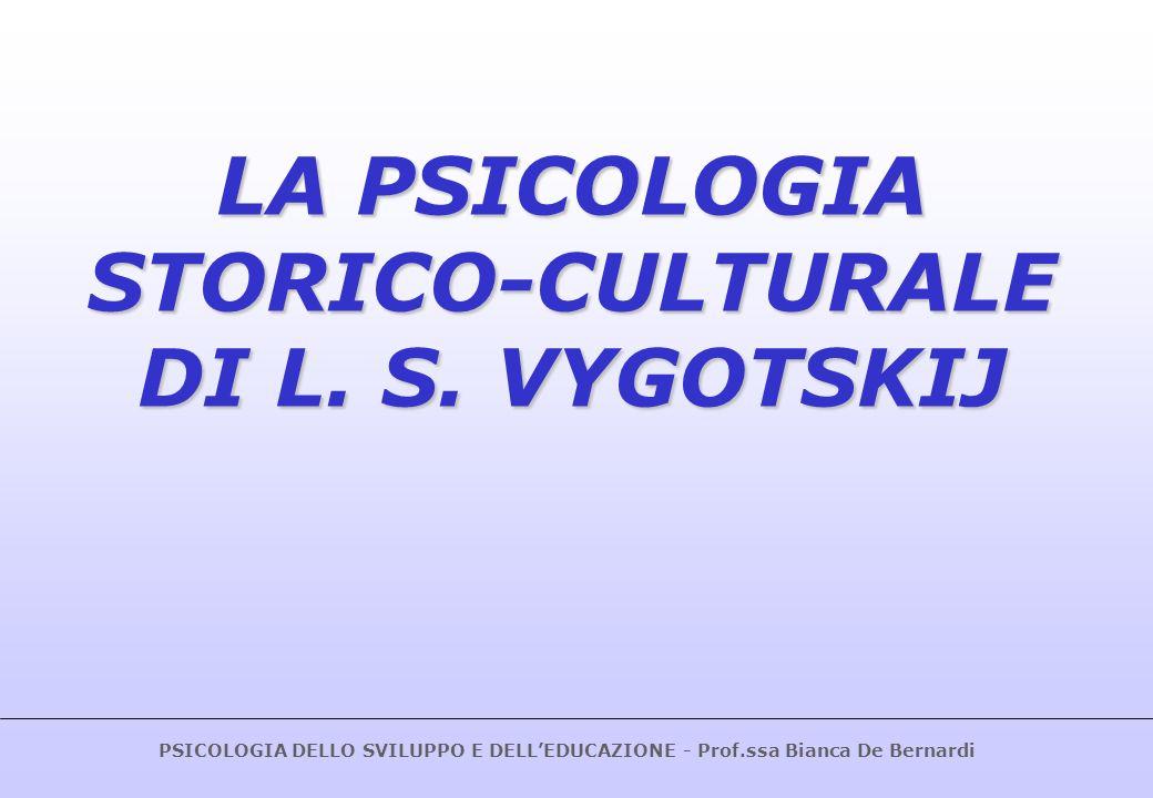 LA PSICOLOGIA STORICO-CULTURALE DI L. S. VYGOTSKIJ