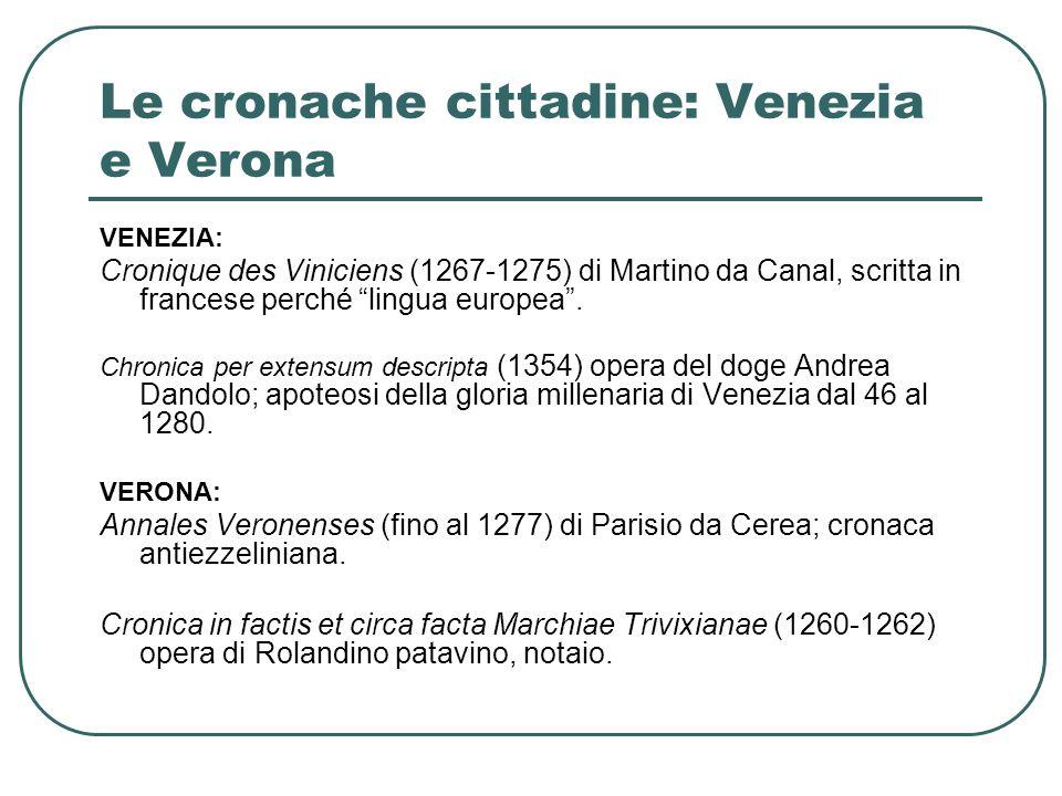 Le cronache cittadine: Venezia e Verona