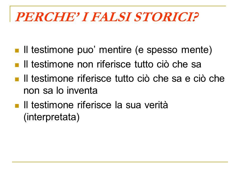 PERCHE' I FALSI STORICI