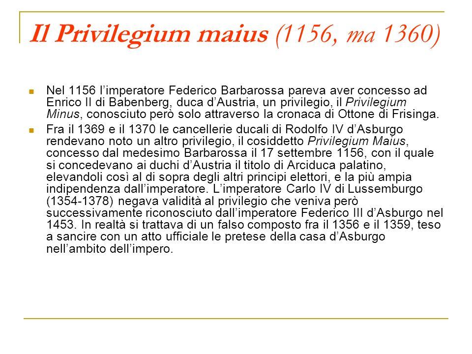 Il Privilegium maius (1156, ma 1360)