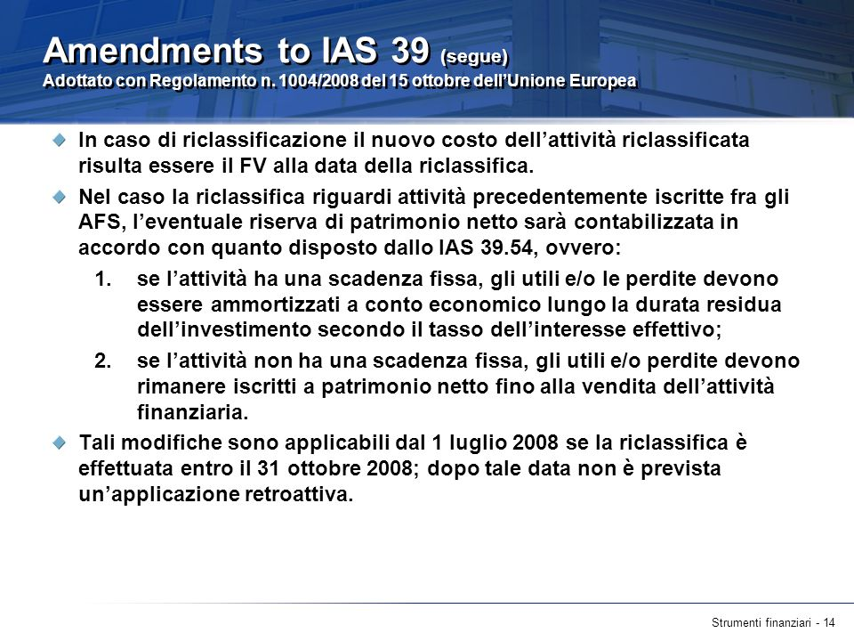Amendments to IAS 39 (segue) Adottato con Regolamento n