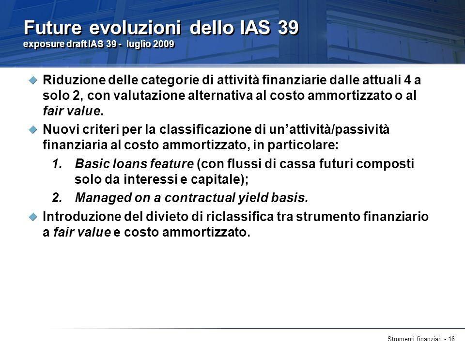 Future evoluzioni dello IAS 39 exposure draft IAS 39 - luglio 2009