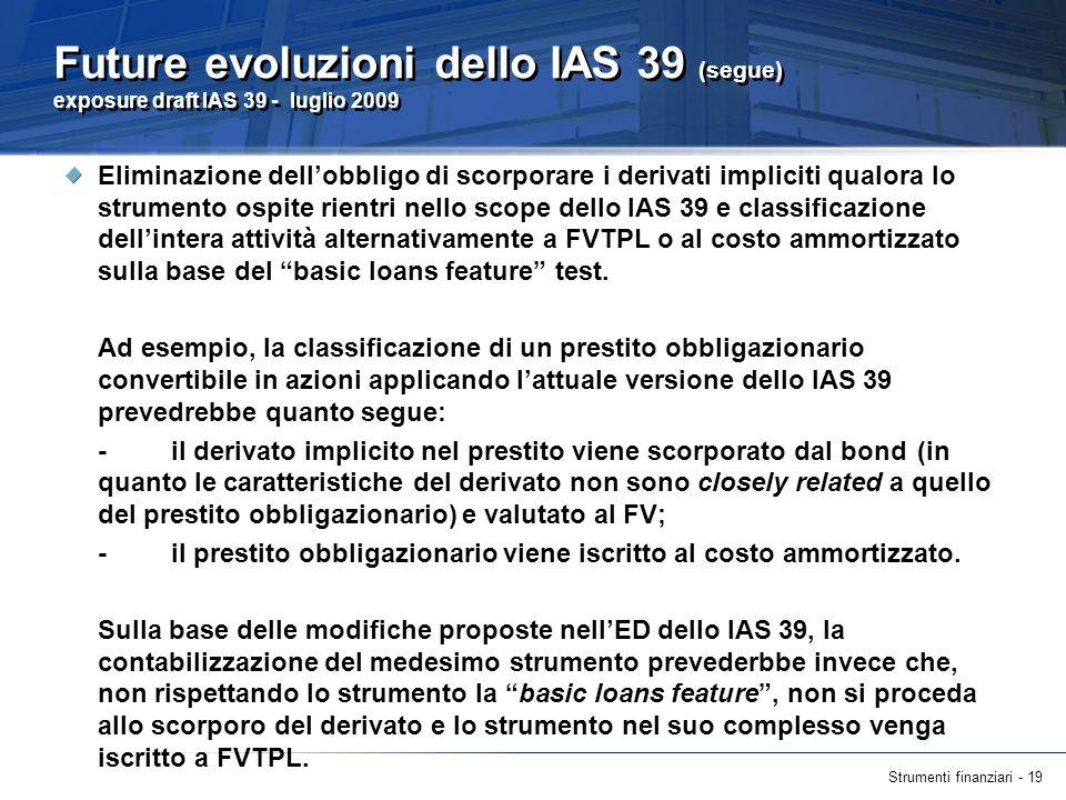 Future evoluzioni dello IAS 39 (segue) exposure draft IAS 39 - luglio 2009