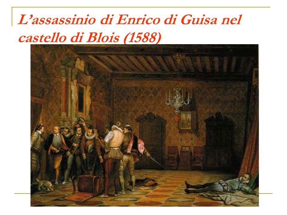 L'assassinio di Enrico di Guisa nel castello di Blois (1588)